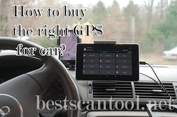 How to buy the right GPS for car?